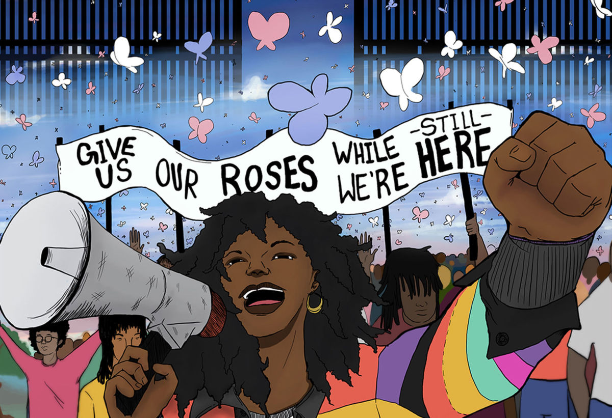 "Image description: illustration of two Black trans people looking into each others eyes and touching hands in a starry sky. Below them are roses behind a city skyline and the text ""#BlackTransLivesMatter."" Below this are pink, blue and white butterflies flying through a gate into the sky. At the bottom of the image is a Black trans woman, smiling and speaking into a megaphone with her fist in the air. Behind her is a crowd holding a banner that says: ""Give Us Our Roses While we're Still Here."