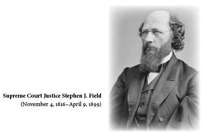 Supreme Court Justice Stephen J. Field (November 4, 1816 - April 9, 1899)